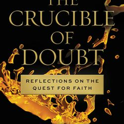 """""""The Crucible of Doubt,"""" by Terryl and Fiona Givens, explores how doubts challenge and create opportunities for strengthening faith."""