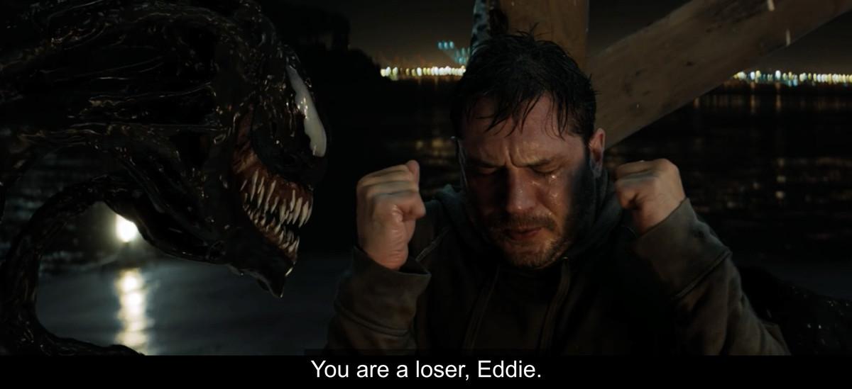 """Venom tells a weeping Eddie, """"You are a loser, Eddie"""""""