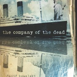 """The novel """"The Company of the Dead"""" by David Kowalski is an adventure novel that includes conspiracy theories about the Titanic sinking and the assassination of a U.S. president."""