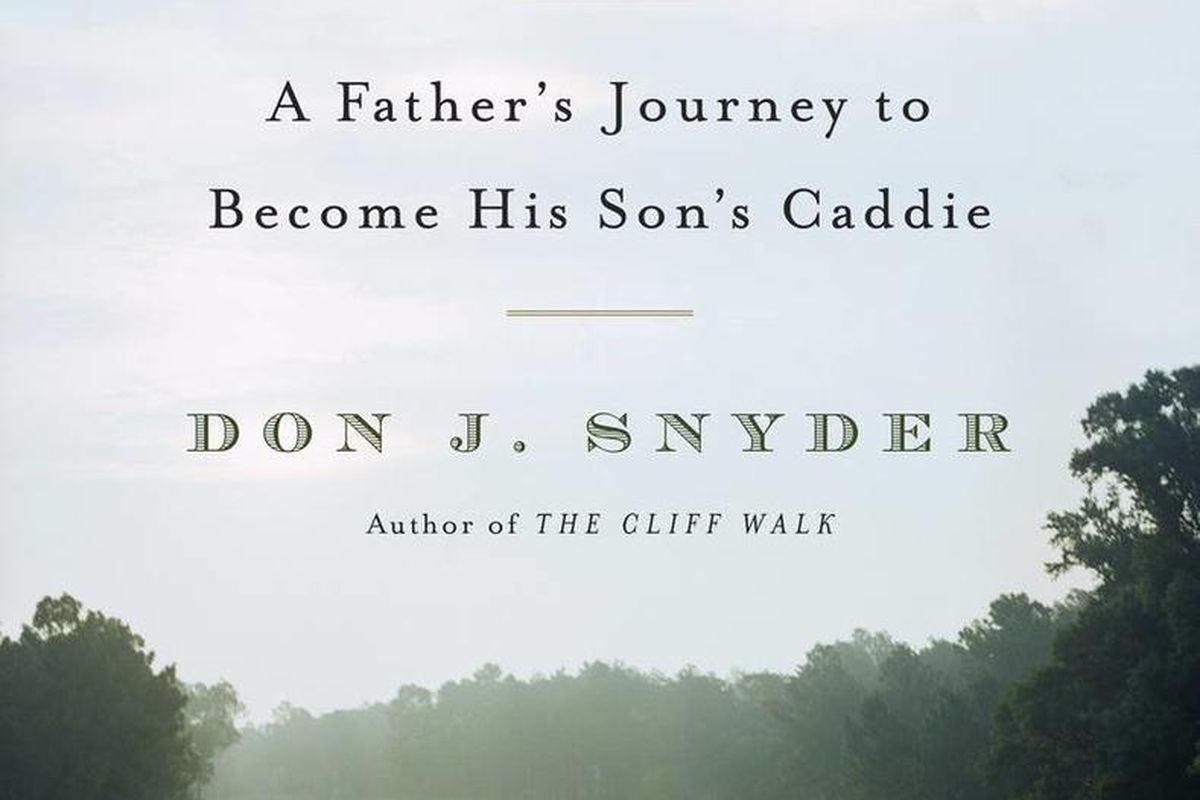"""""""Walking with Jack: A Father's Journey to Become His Son's Caddie"""" is by Don J. Snyder."""