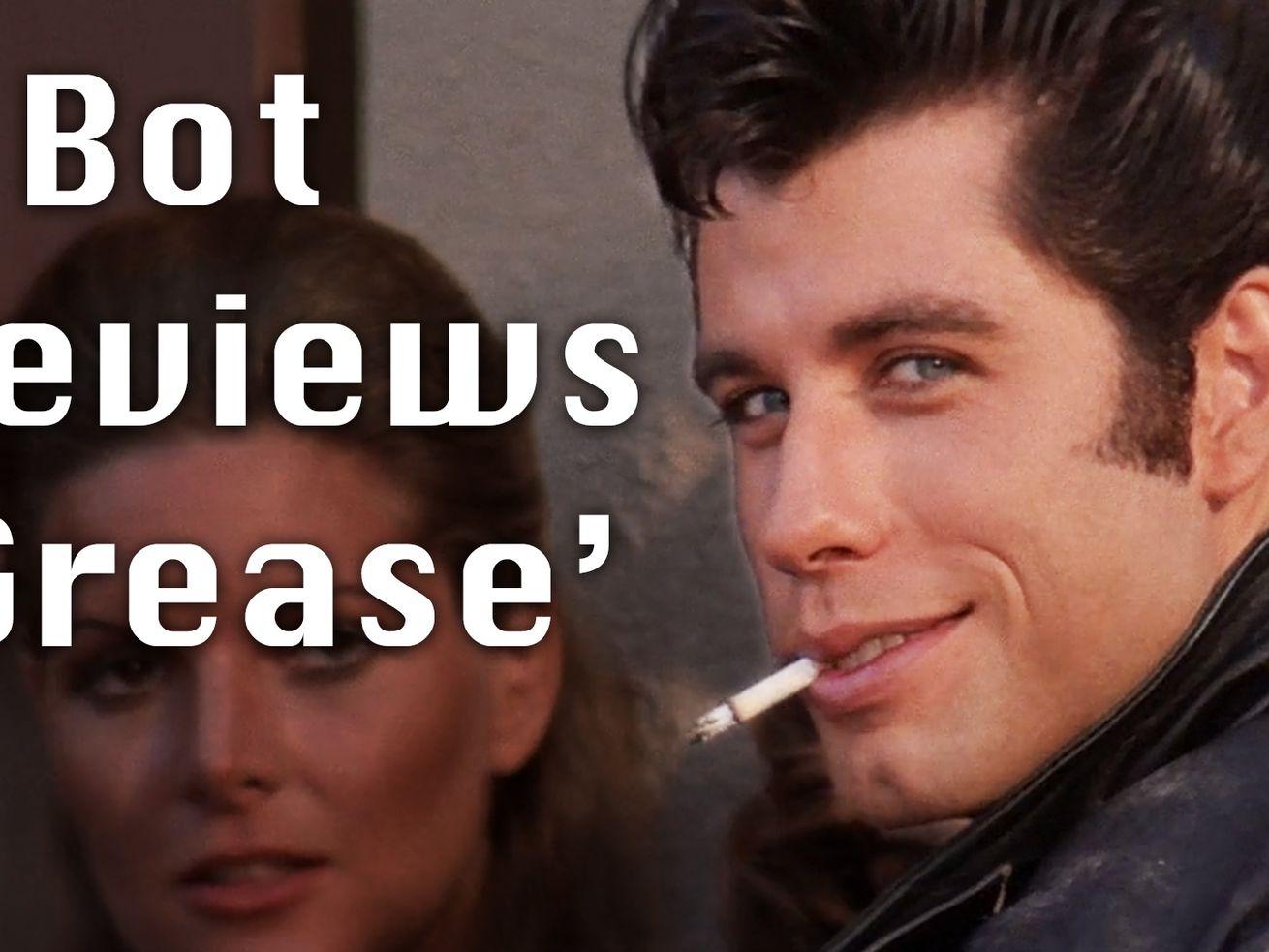 A BOT REVIEWS: Grease