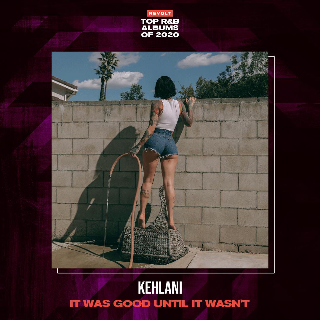 Kehlani — It Was Good Until It Wasn't