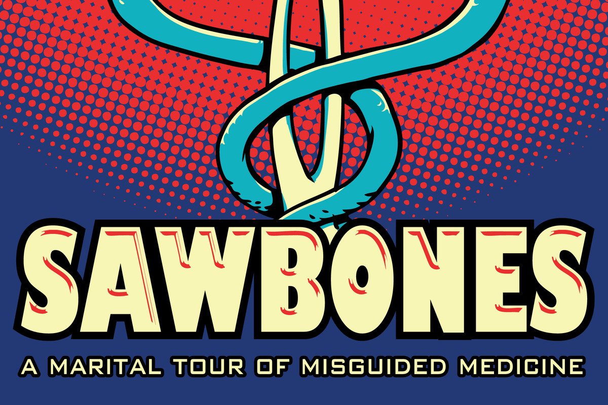 Sawbones: Your Weird Questions, Our Weirder Answers - The