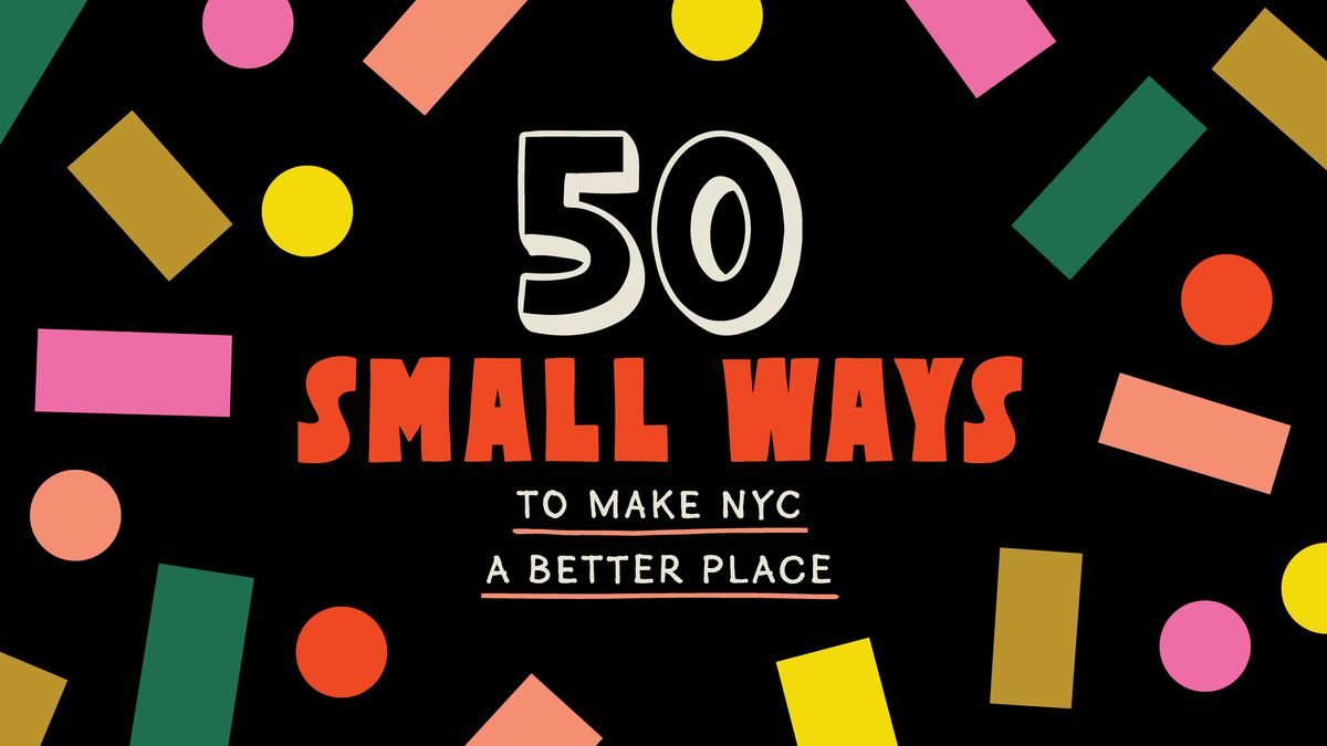 50 small ways to make NYC a better place - Curbed NY