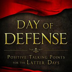 """""""Day of Defense: Positive Talking Points for the Latter Days"""" is by Scott Thomaehlen."""