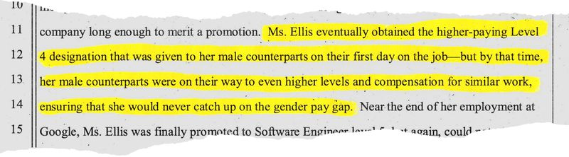 "Kelly Ellis's complaint against Google alleges that she was eventually promoted, but by that point, her male colleagues were ahead, ""ensuring that she would never catch up on the gender pay gap."""