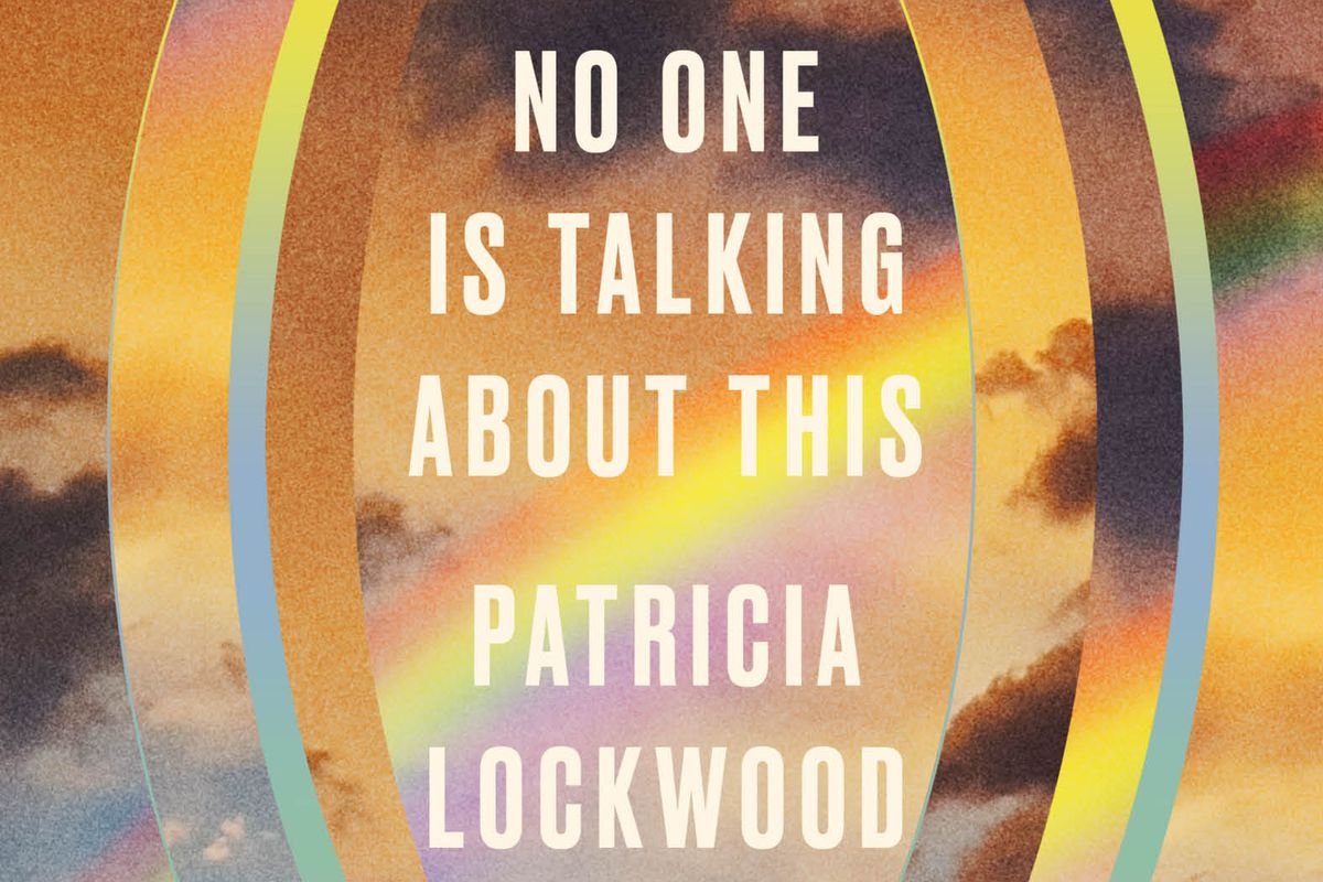 The cover of the novel No One Is Talking About This by Patricia Lockwood.