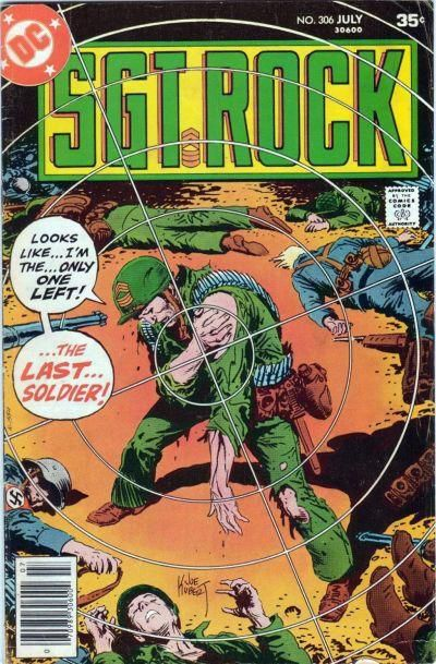 """Under a sniper's crosshairs, Sgt. Rock cradles his bleeding arm. Surrounded by fallen American and Nazi soldiers, he cries """"Looks like... I'm the only one left! The last... soldier!"""" on the cover of Sgt. Rock #306, DC Comics (1977)."""