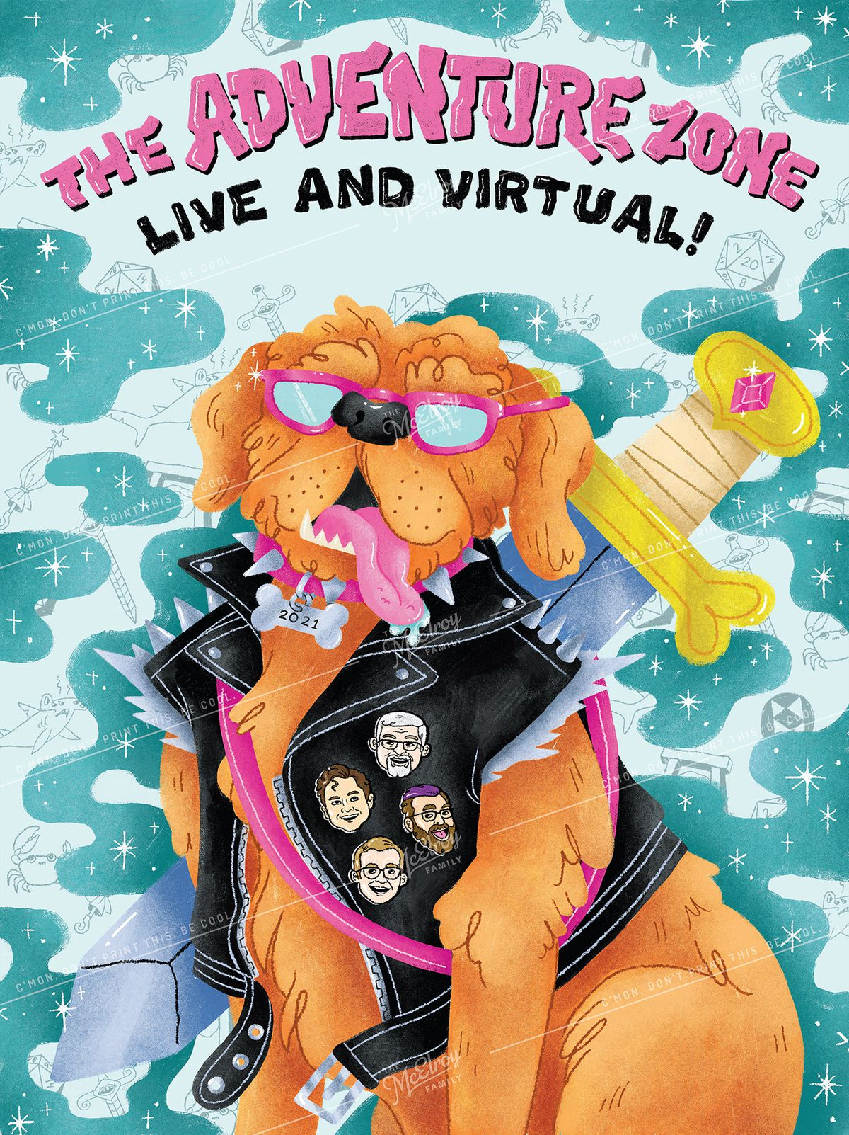 """The text at the top reads """"The Adventure Zone live and virtual!"""" In the center of the poster is an orange dog wearing a black vest, pink sunglasses, and a pink collar that says """"2021"""" on a dog bone tag. It's tongue is hanging out. It has a large sword on its back with pins of the McElroy family on its vest. The background is light blue with sharks, crabs, swords, dice, umbrellas, and BoB logos. Overlapping the designs are teal clouds with stars in them."""