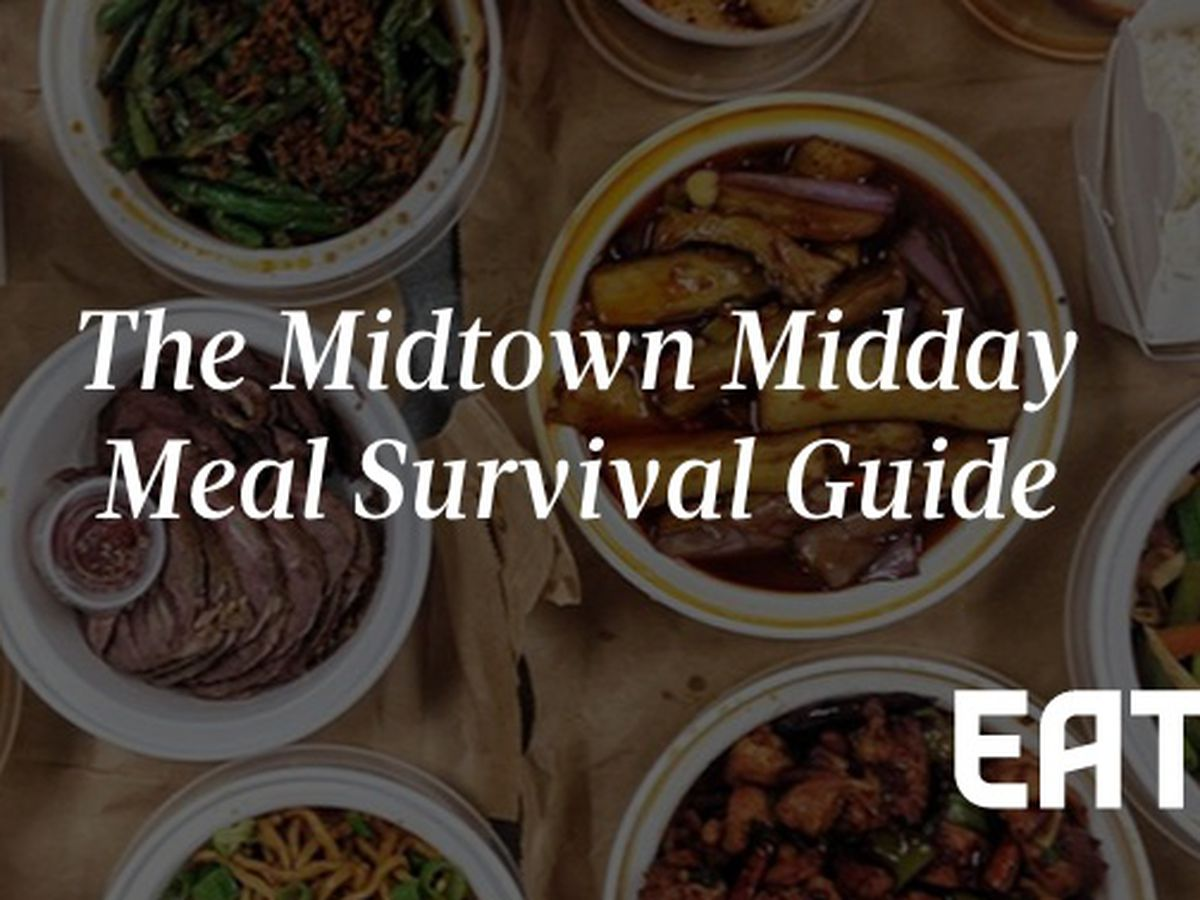 Eaters Midtown Midday Meal Survival Guide