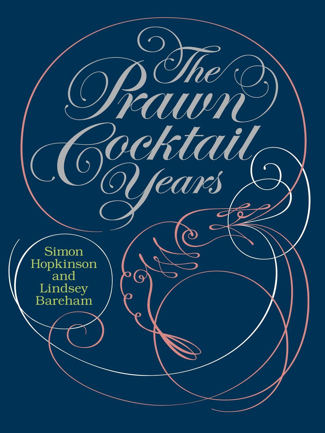 The Prawn Cocktail Years by Simon Hopkinson, one of the best cookbooks chosen by Eater writers