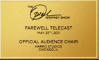 This is the commemorative plaque that will be affixed to each chair in the Oprah auction.