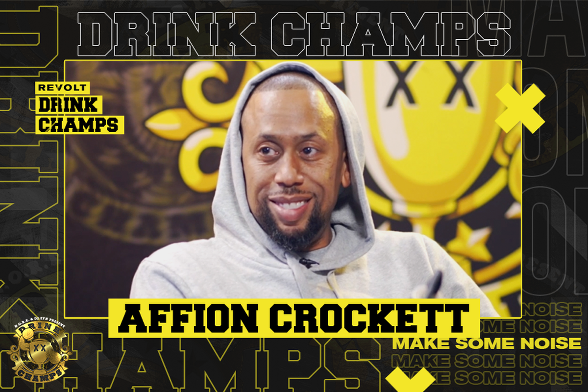 "Affion Crockett on ""Drink Champs"""