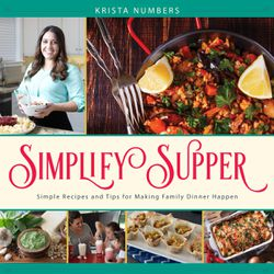 """""""Simplify Supper"""" is by Krista Numbers."""