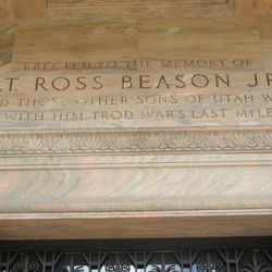 Inscribed above the entrance to the Meditation Chapel in Memory Grove is this dedication to Lt. Ross Beason Jr., a Salt Lake-born fighter pilot killed in action during World War II.