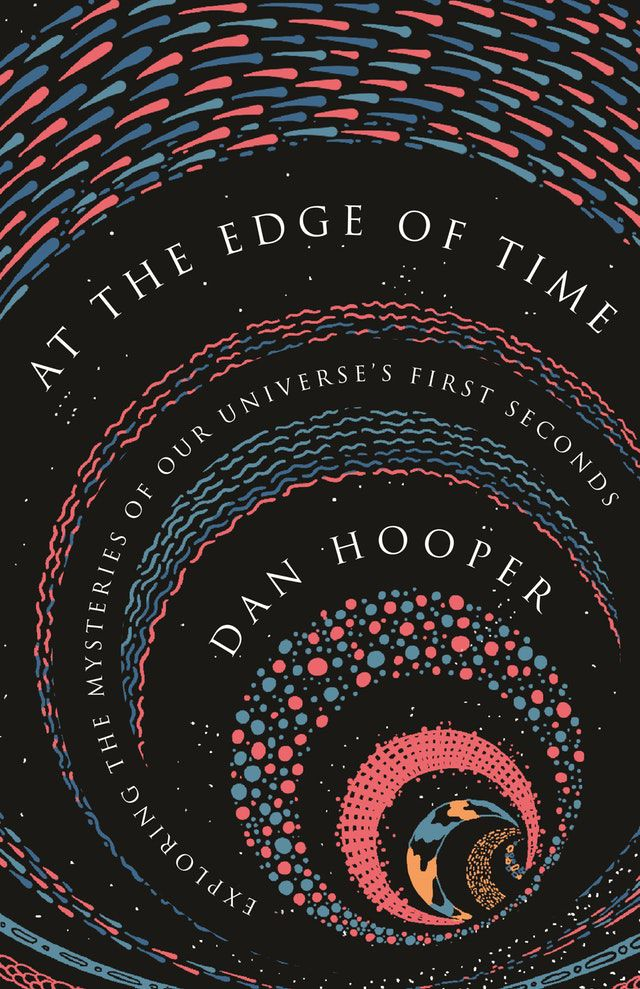 """""""At the Edge of Time""""by Dan Hooper."""