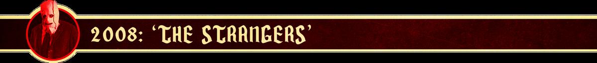 2008: 'The Strangers'