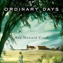 """Larraine Nelson recommended """"The Magic of Ordinary Days"""" by Ann Howard Creel."""