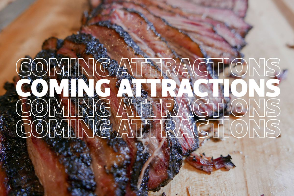 """The text """"Coming Attractions"""" superimposed over a close-up photo of sliced smoked meat."""