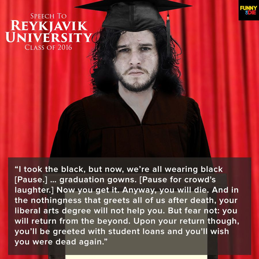 6 Game Of Thrones Commencement Speech Quotes Funny Or Die