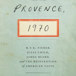<em>Provence 1970: M.F.K. Fisher, Julia Child, James Beard, and the Reinvention of American Taste by Luke Barr</em>. In the winter of 1970, six iconic gastronomes found themselves in the South of France, and their collaboration changed the course of culin