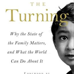 """The book cover of """"The Turning: Why the State of the Family Matters, and What the World Can Do About It"""" by Richard and Linda Eyre."""