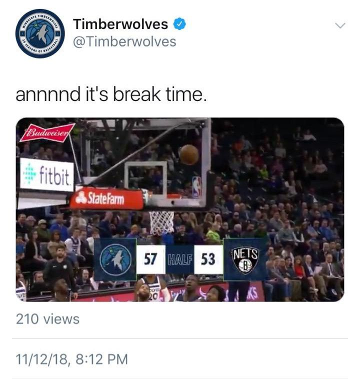 """A tweet from @Timberwolves that says """"aaaaand it's break time"""" during halftime of the Nets game, moments after it appeared LaVert broke his leg"""
