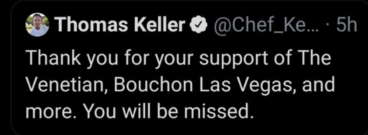 "A screenshot of a tweet from verified user Thomas Keller reads: ""Thank you for your support of The Venetian, Bouchon Las Vegas, and more. You will be missed."""
