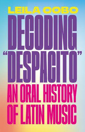"""Click here to hear an audio sampling of Leila Cobo's """"Decoding 'Despacito.' """""""