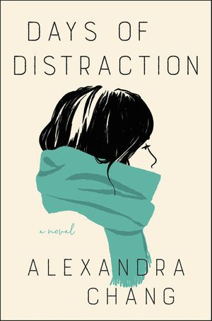 "Alexandra Chang's""'Days of Distraction."""