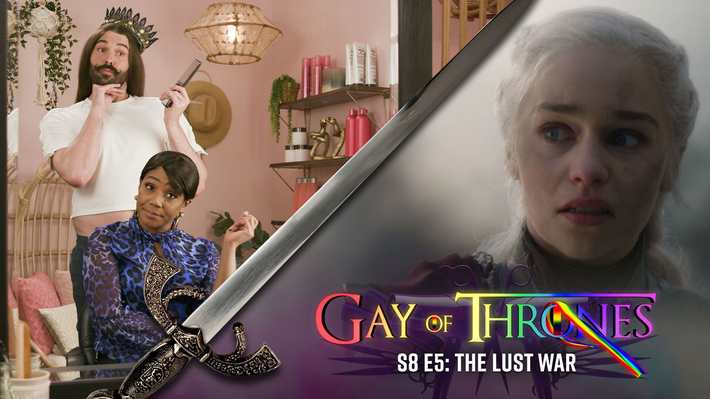 Gay Of Thrones S8 E5: The Lust War (with Tiffany Haddish)