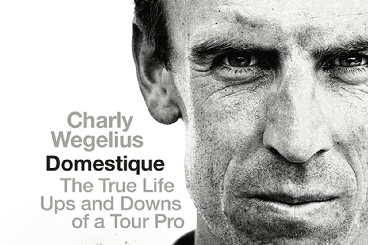 Domestique, by Charly Wegelius (with Tom Southam)