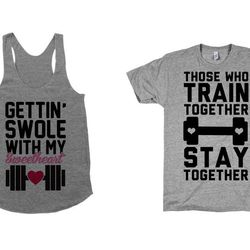 """MATCHING WORKOUT TEES: Getting Swole with My Sweetheart Shirt, <a href=""""http://www.activateapparel.com/design/33586-gettin-swole-with-my-sweetheart"""">Activate Apparel</a>, $29; Those Who Train Together Stay Together Tee, <a href=""""http://www.activateapparel"""