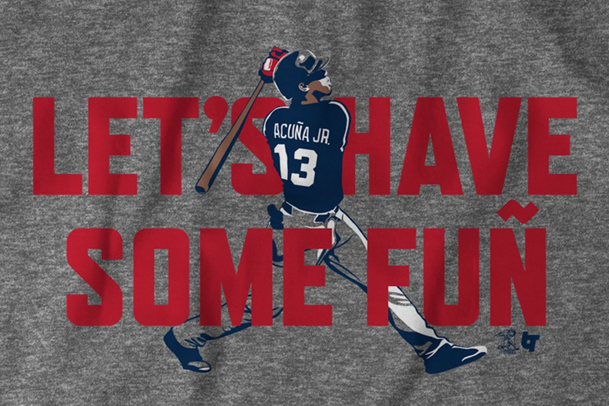 new style 0883d 7f58e Introducing the Ronald Acuña Jr Let's Have Some Fun T-shirt ...