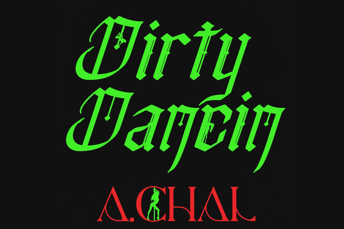 "A.CHAL's ""Dirty Dancin"" artwork"