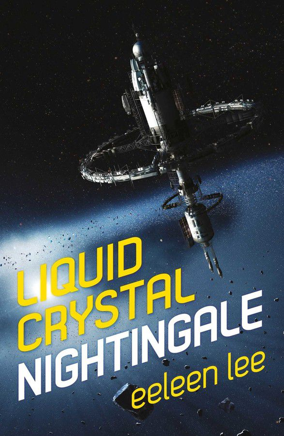 a space station on the cover of Liquid Crystal Nightingale by Eeleen Lee
