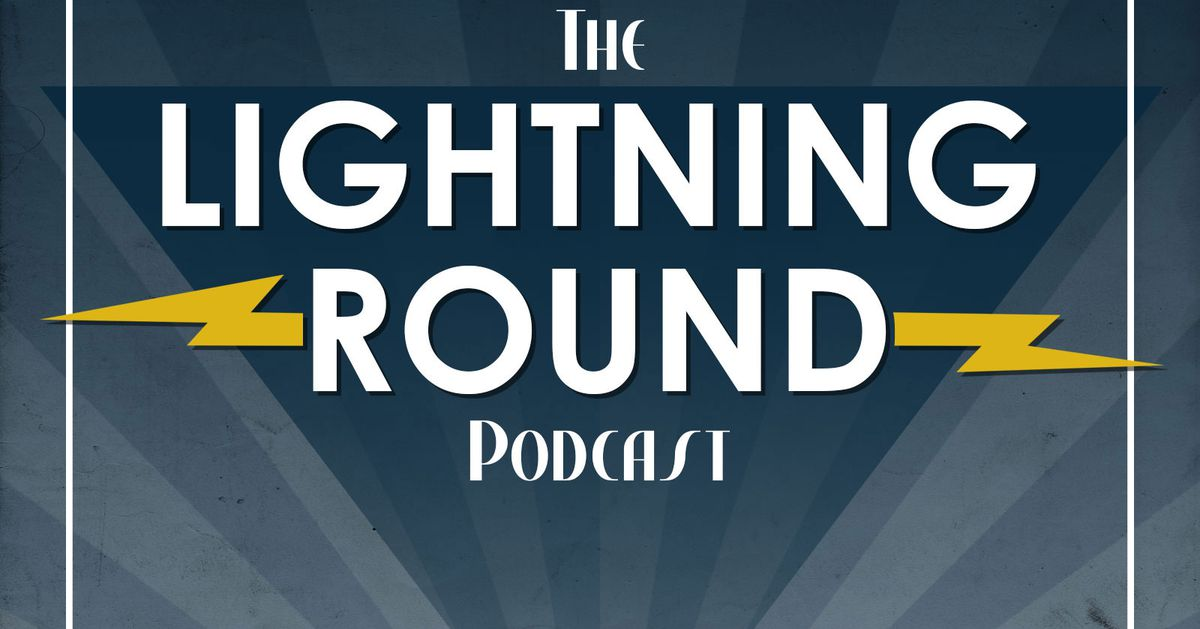 The Lightning Round Podcast #203: It's time to start evaluating guys