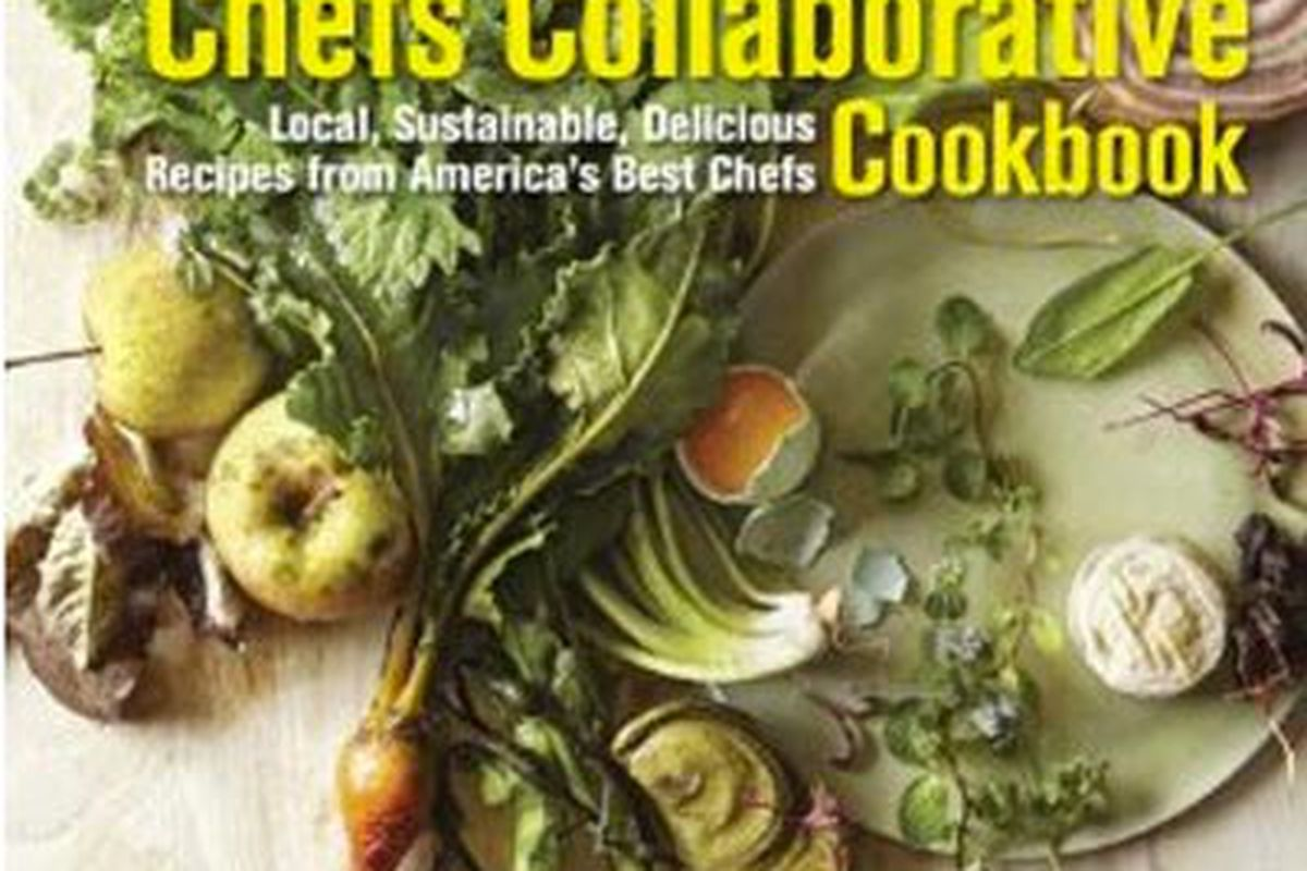 The Chefs Collaborative Cookbook Is Now Available and Features