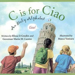 """This book cover released by Sleeping Bear Press shows the cover of """"C is for Ciao-An Italy Alphabet,"""" written by Elissa D. Grodin and Governor Mario M. Cuomo and illustrated by Marco Ventura."""