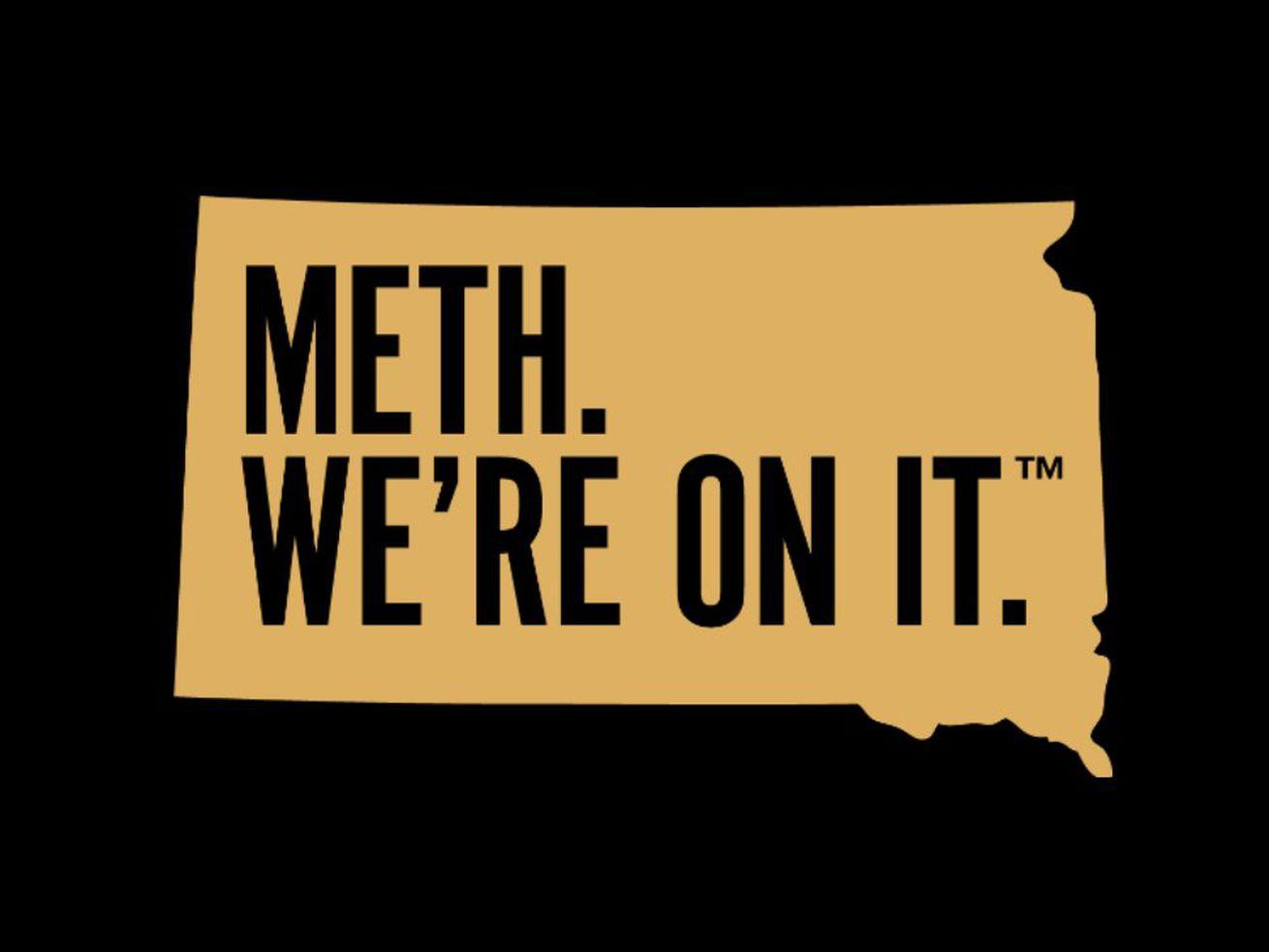 "South Dakota's Anti-Drug Campaign Is Literally ""METH. WE'RE ON IT."""