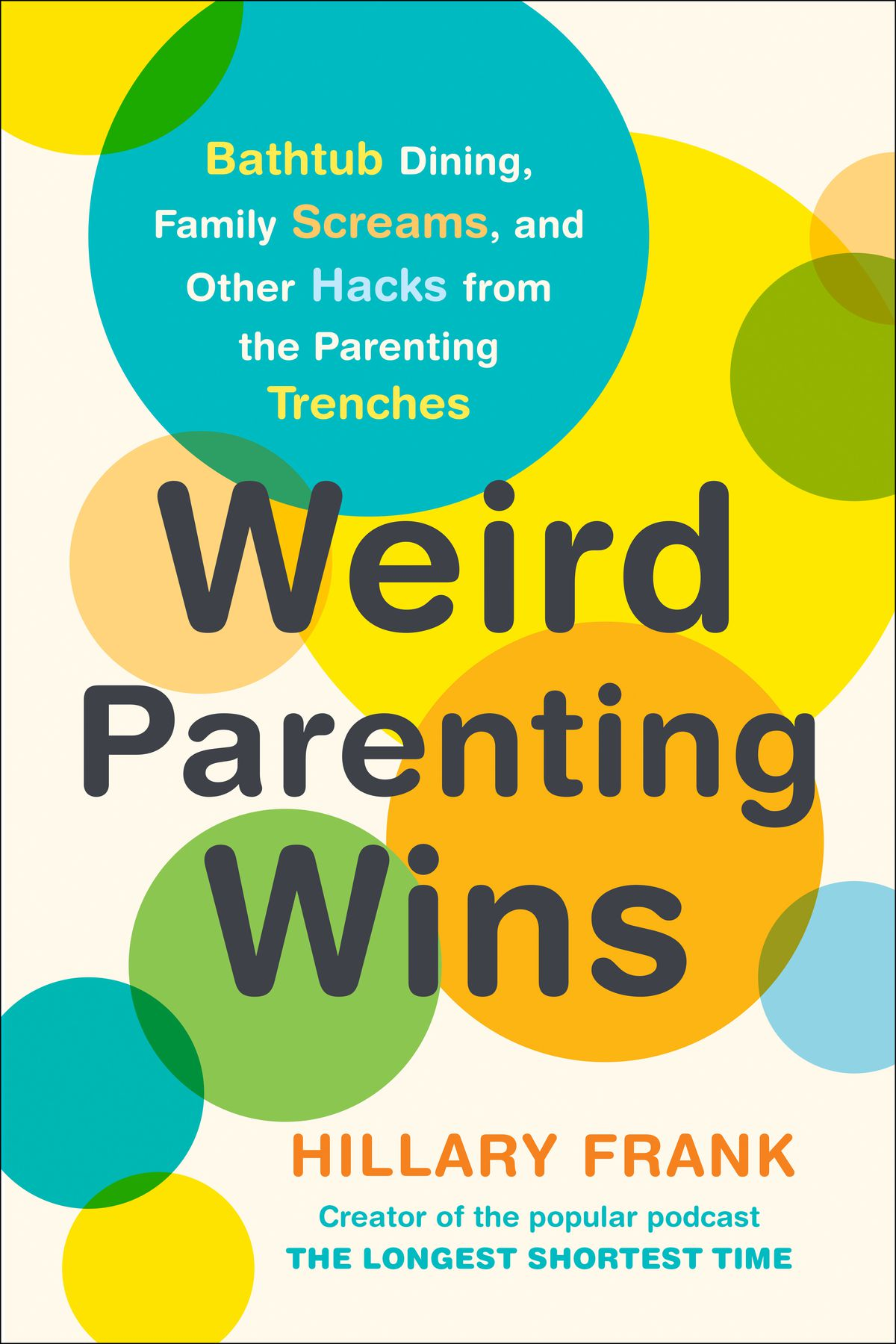 The cover of Weird Parenting Wins, by Hillary Frank