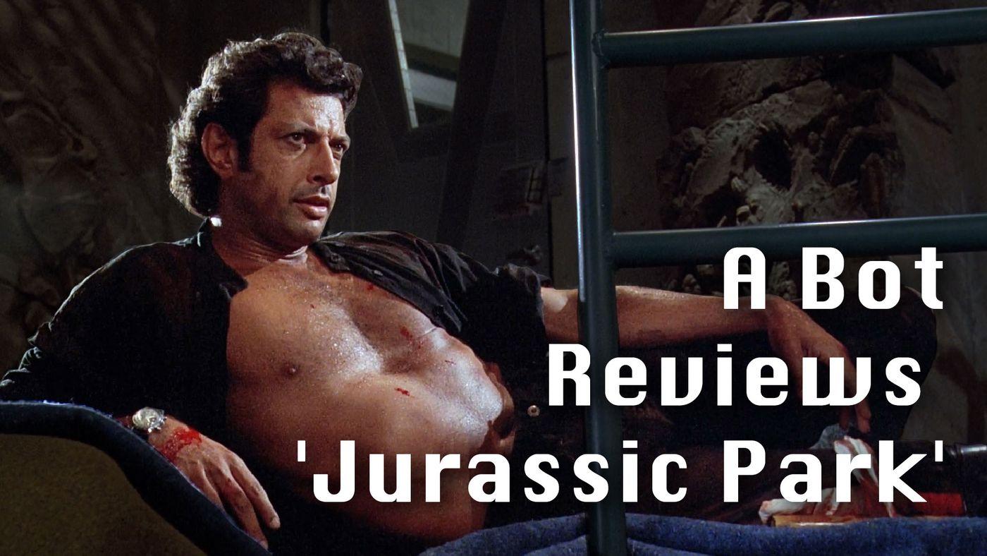 A Bot Reviews The Movie 'Jurassic Park'