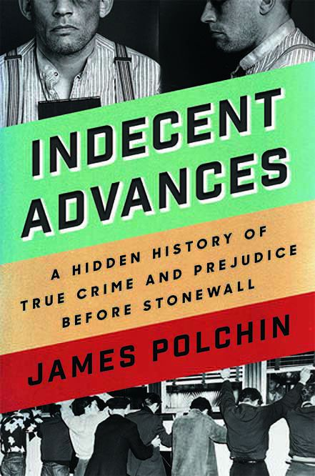 Cover of Indecent Advances by James Polchin