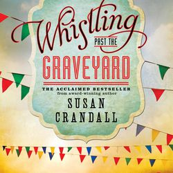"""Larraine Nelson recommended """"Whistling Past the Graveyard"""" by Susan Crandall."""