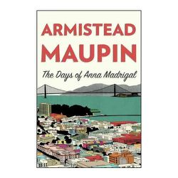 """<em>The Days of Anna Madrigal</em> by Armistead Maupin is the latest installment of the Tales of the City series (and the purported last and final). """"It made me cry on an airplane,"""" Melissa says."""