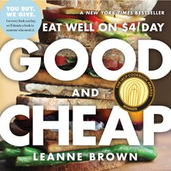 """""""Good and Cheap: Eat Well on $4/Day"""" is by Leanne Brown."""