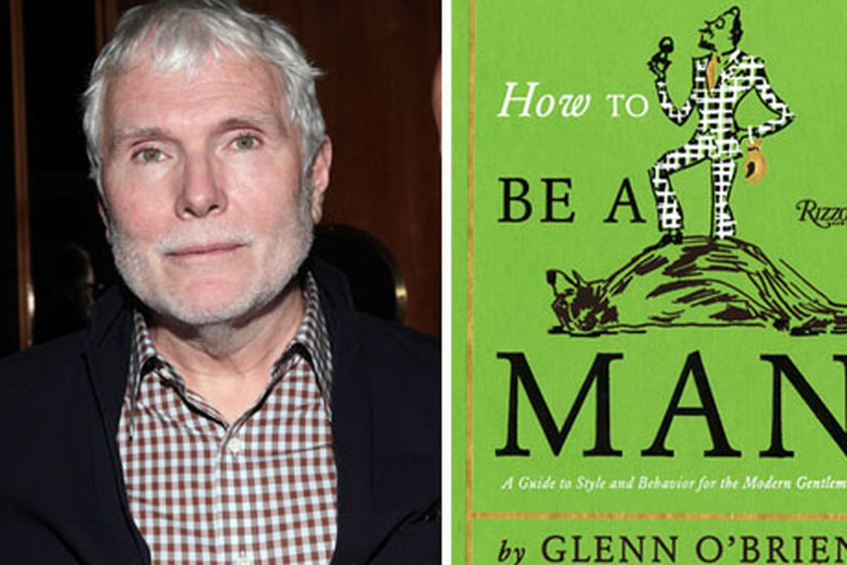 "O'Brien via Getty; book cover via <a href=""http://slamxhype.com/fashion/%E2%80%9Chow-to-be-a-man%E2%80%9D-book-by-glenn-obrien/%22"">Slamxhype</a>"