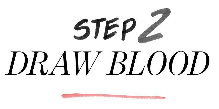 Step 2: Draw Blood