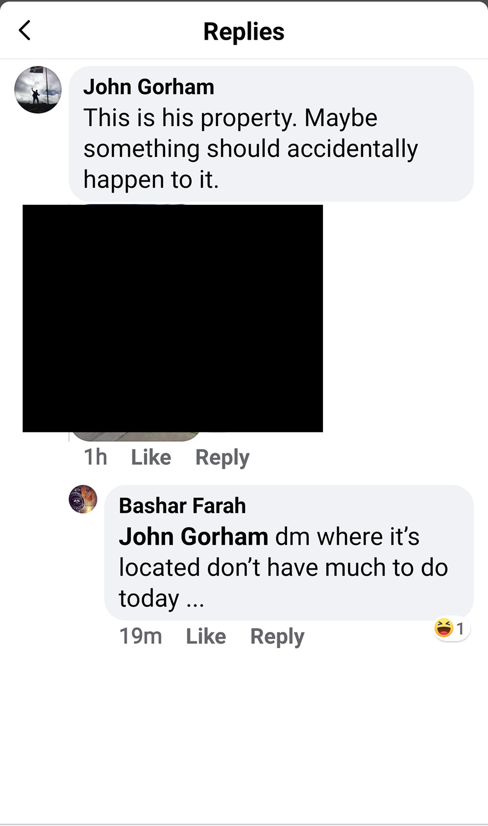 """In a Facebook comment, John Gorham writes, """"This is his property. Maybe something should accidentally happen to it."""""""
