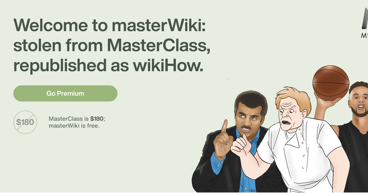 MasterWiki is a terrible WikiHow-style rip-off of MasterClass